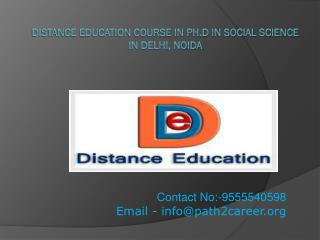 Distance Education Course In Ph.D In Social Science  In Delhi, Noida @8527271018
