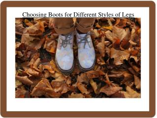 Choosing Boots for Different Styles of Legs