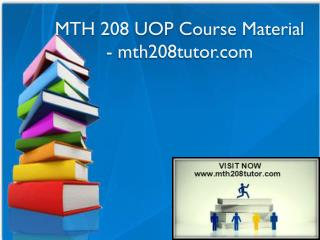 MTH 208 UOP Course Material - mth208tutor.com
