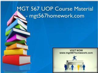 MGT 567 UOP Course Material - mgt567homework.com