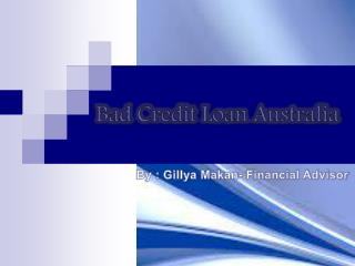 Bad Credit Loan Australia: Sort Out Any Kind Of Financial Trouble With Ease