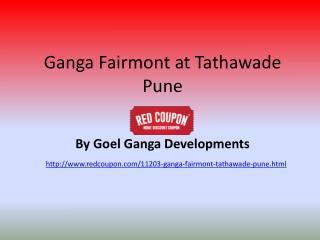 Flats at Ganga Fairmont Tathawade Pune
