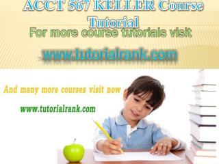 ACCT 567 KELLER Courses / Tutorialrank