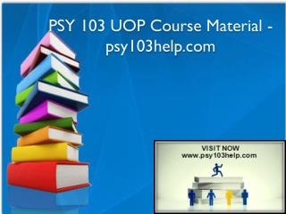 PSY 103 UOP Course Material - psy103help.com