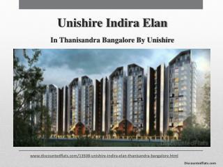 Buy Flats in Unishire Indira Elan in Thanisandra Bangalore