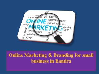 Online Marketing & Branding for small business in Bandra