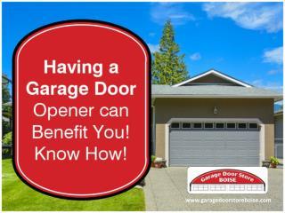 Benefits of Garage Door Opener Boise | Meridian | Nampa