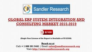 Global Enterprise Resource Planning (ERP) System Integration and Consulting Market 2015 to 2019