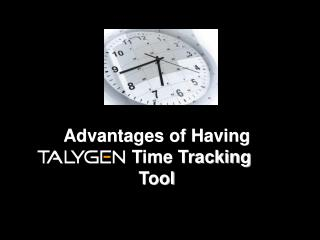 Advantages of Having Talygen Time Tracking Tool