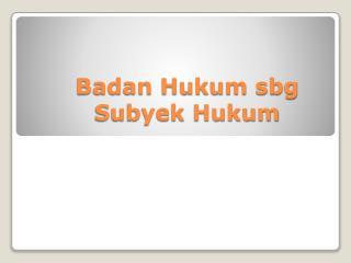 BADAN HUKUM