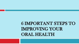 Important Steps to Improving Your Oral Health