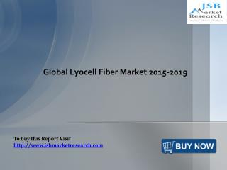Global Lyocell Fiber Market 2015-2019: JSBMarketResearch
