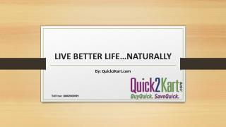 Live better Life, Naturally
