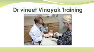 Dr Vineet Vinayak Training