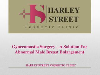 Gynecomastia Surgery – A Solution For Abnormal Male Breast Enlargement