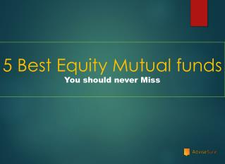 5 best equity mutual fund to invest in 2015