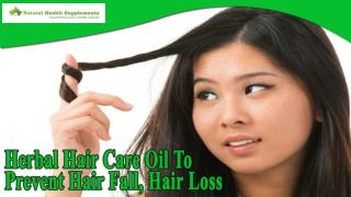 Herbal Hair Care Oil To Prevent Hair Fall, Hair Loss