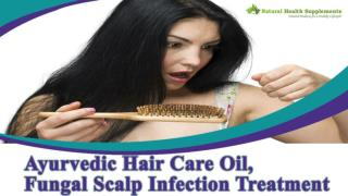 Ayurvedic Hair Care Oil, Fungal Scalp Infection Treatment