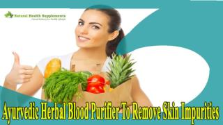 Ayurvedic Herbal Blood Purifier To Remove Skin Impurities