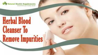 Herbal Blood Cleanser To Remove Impurities From Blood