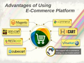 Advantages of Using E-commerce Platform