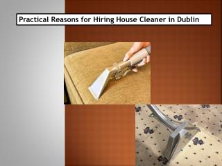 Practical Reasons for Hiring House Cleaner in Dublin
