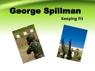 George Spillman -  Keeping Fit