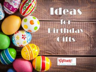 Ideas for birthday gifts
