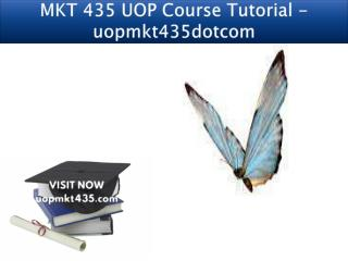MKT 435 UOP Course Tutorial - uopmkt435dotcom
