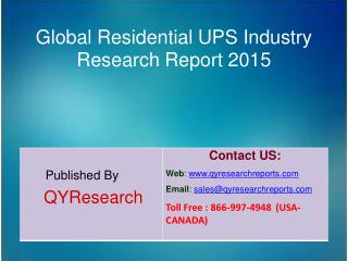 Global Residential UPS Market 2015 Industry Analysis, Shares, Insights, Forecasts, Applications, Development, Growth, Ov