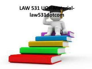 LAW 531 Uop Material-law531dotcom