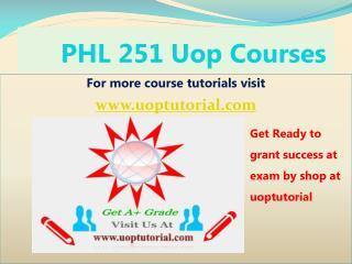 PHL 251 Uopcourses    / Uoptutorial