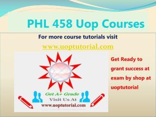 PHL 458 Uopcourses    / Uoptutorial