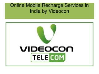 Online mobile recharge services in india by videocon telecom