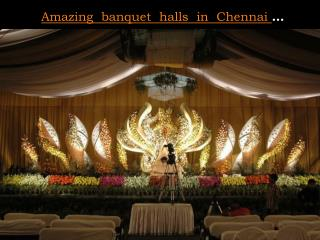 Amazing banquet halls in Chennai ...Explore now