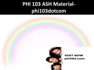 PHI 103 ASH Material-phi103dotcom