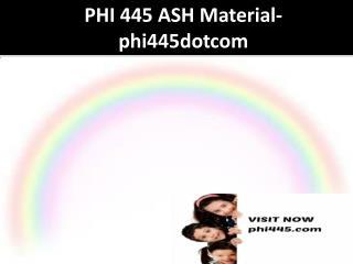 PHI 445 ASH Material-phi445dotcom