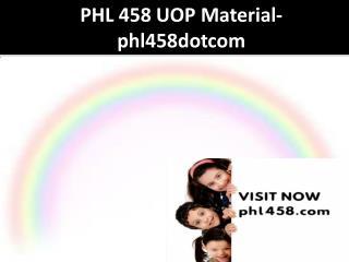 PHL 458 UOP Material-phl458dotcom