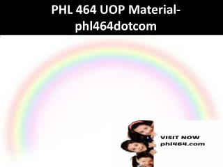 PHL 464 UOP Material-phl464dotcom