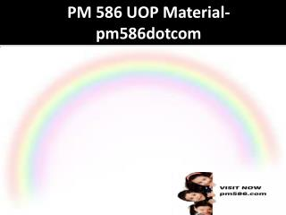 PM 586 UOP Material-pm586dotcom