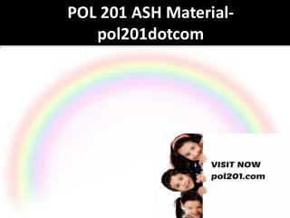 POL 201 ASH Material-pol201dotcom