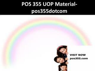 POS 355 UOP Material-pos355dotcom