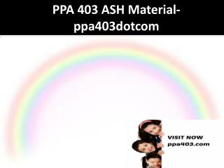 PPA 403 ASH Material-ppa403dotcom