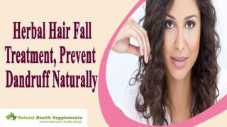Herbal Hair Fall Treatment, Prevent Dandruff Naturally