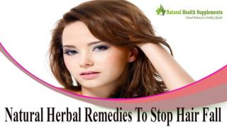 Natural Herbal Remedies To Stop Hair Fall And Hair Loss