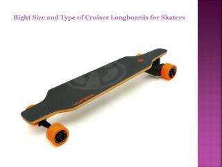 Right Size and Type of Cruiser Longboards