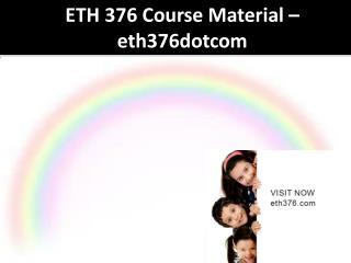 ETH 376 Course Material - eth376dotcom