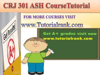 CRJ 301 ASH course tutorial/tutorial rank
