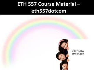 ETH 557 Course Material - eth557dotcom