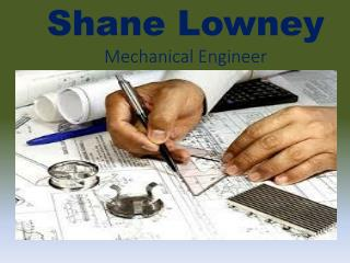 Shane Lowney  Mechanical Engineer